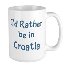 Rather be in Croatia Mug