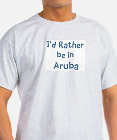 Rather be in Aruba T-Shirt