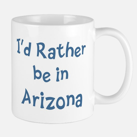 Rather be in Arizona Mug