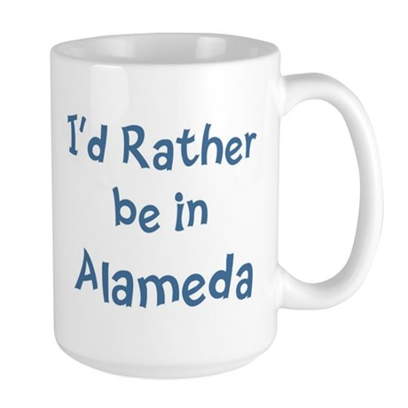 Rather be in Alameda Large Mug