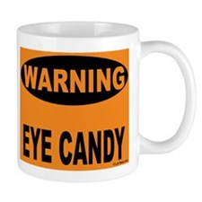 Eye Candy Warning Mug