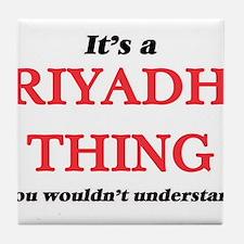 It's a Riyadh Saudi Arabia thing, Tile Coaster