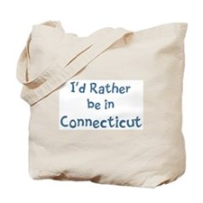 Rather be in Connecticut Tote Bag