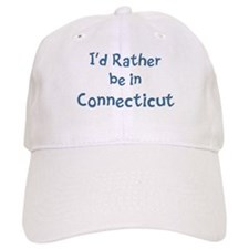Rather be in Connecticut Baseball Cap