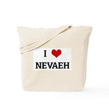 I Love NEVAEH Tote Bag