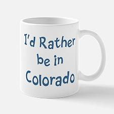 Rather be in Colorado Mug