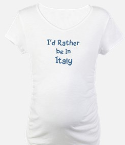 Rather be in Italy Shirt