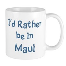 Rather be in Maui Mug