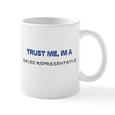 Trust Me I'm a Sales Representative Mug
