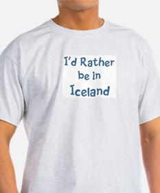 Rather be in Iceland T-Shirt