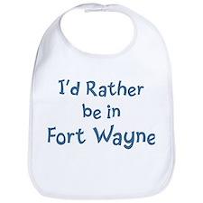Rather be in Fort Wayne Bib