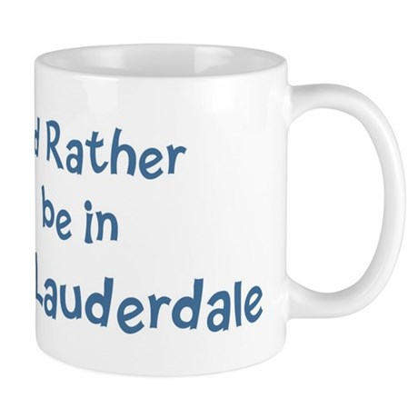 Rather be in Fort Lauderdale Mug