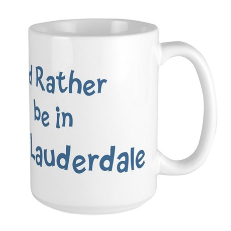 Rather be in Fort Lauderdale Large Mug