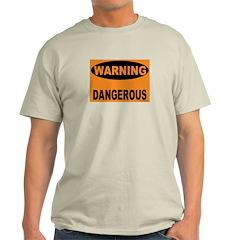 Dangerous Warning T-Shirt