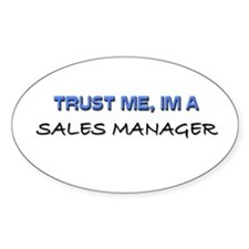 Trust Me I'm a Sales Manager Oval Decal