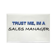 Trust Me I'm a Sales Manager Rectangle Magnet
