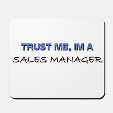 Trust Me I'm a Sales Manager Mousepad