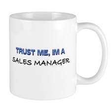 Trust Me I'm a Sales Manager Mug