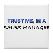 Trust Me I'm a Sales Manager Tile Coaster