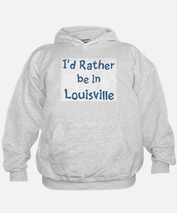 Rather be in Louisville Hoodie