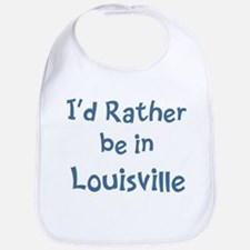 Rather be in Louisville Bib