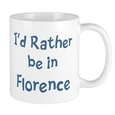 Rather be in Florence Small Mug