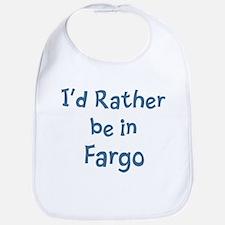 Rather be in Fargo Bib
