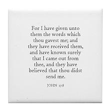 JOHN  17:8 Tile Coaster