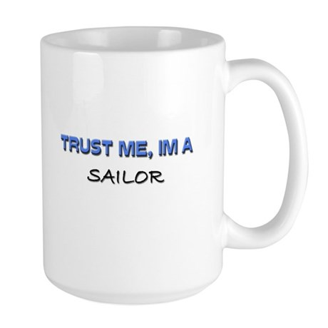 Trust Me I'm a Sailor Large Mug