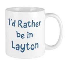 Rather be in Layton Mug