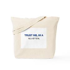 Trust Me I'm a Riveter Tote Bag