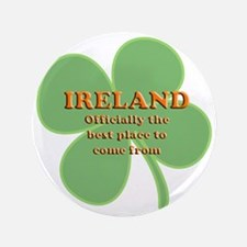 "Ireland, the best place! 3.5"" Button"