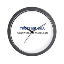 Trust Me I'm a Restaurant Manager Wall Clock