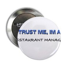 "Trust Me I'm a Restaurant Manager 2.25"" Button"