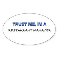 Trust Me I'm a Restaurant Manager Oval Decal