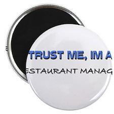 Trust Me I'm a Restaurant Manager Magnet