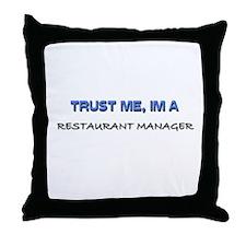 Trust Me I'm a Restaurant Manager Throw Pillow