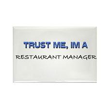 Trust Me I'm a Restaurant Manager Rectangle Magnet