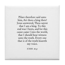 JOHN  18:37 Tile Coaster