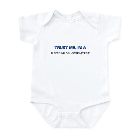 Trust Me I'm a Research Scientist Infant Bodysuit