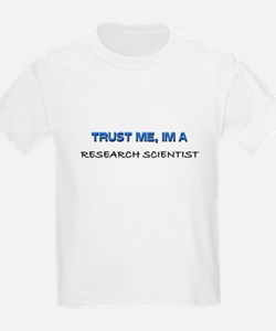 Trust Me I'm a Research Scientist T-Shirt