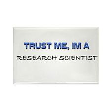 Trust Me I'm a Research Scientist Rectangle Magnet