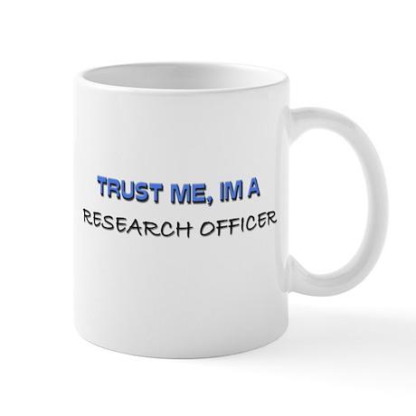 Trust Me I'm a Research Officer Mug