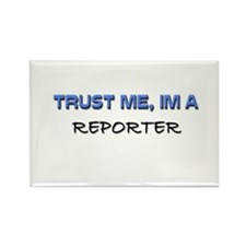 Trust Me I'm a Reporter Rectangle Magnet