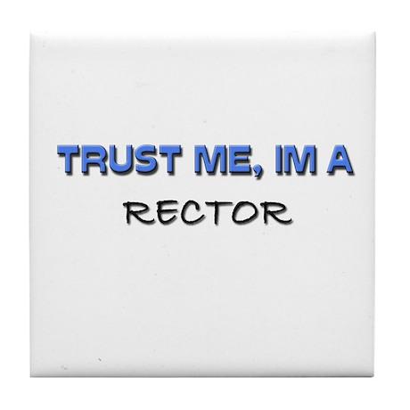 Trust Me I'm a Rector Tile Coaster