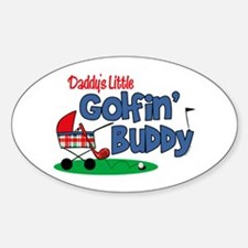 Daddy's Little Golfin' Buddy Oval Bumper Stickers