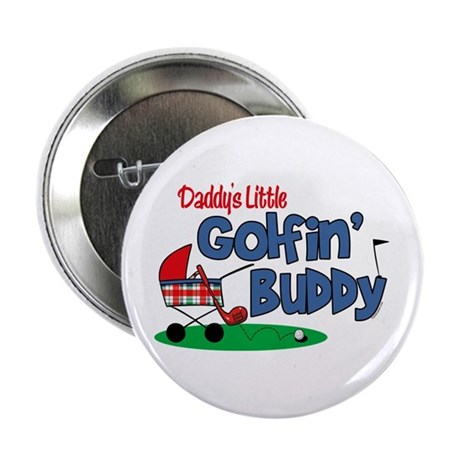 "Daddy's Little Golfin' Buddy 2.25"" Button"