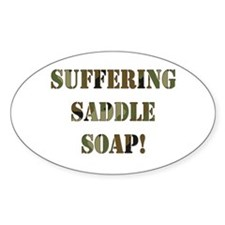 Suffering Saddle Soap Oval Decal