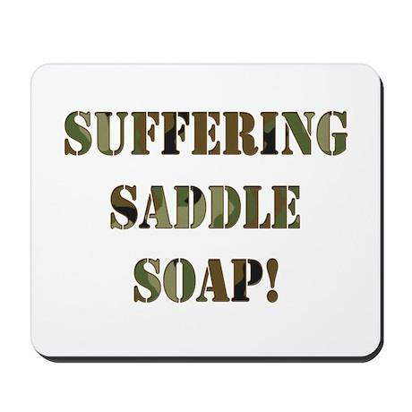 Suffering Saddle Soap Mousepad
