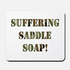 Suffering Saddle Soap Mousepad